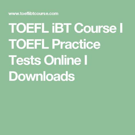 Toefl Ibt Course I Toefl Practice Tests Online I Downloads Toefl Practice Toefl Toefl Ibt