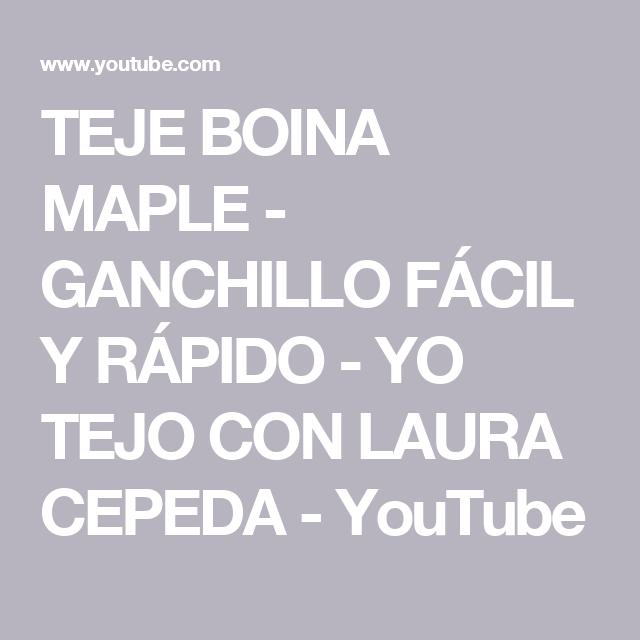 TEJE BOINA MAPLE - GANCHILLO FÁCIL Y RÁPIDO - YO TEJO CON LAURA ...