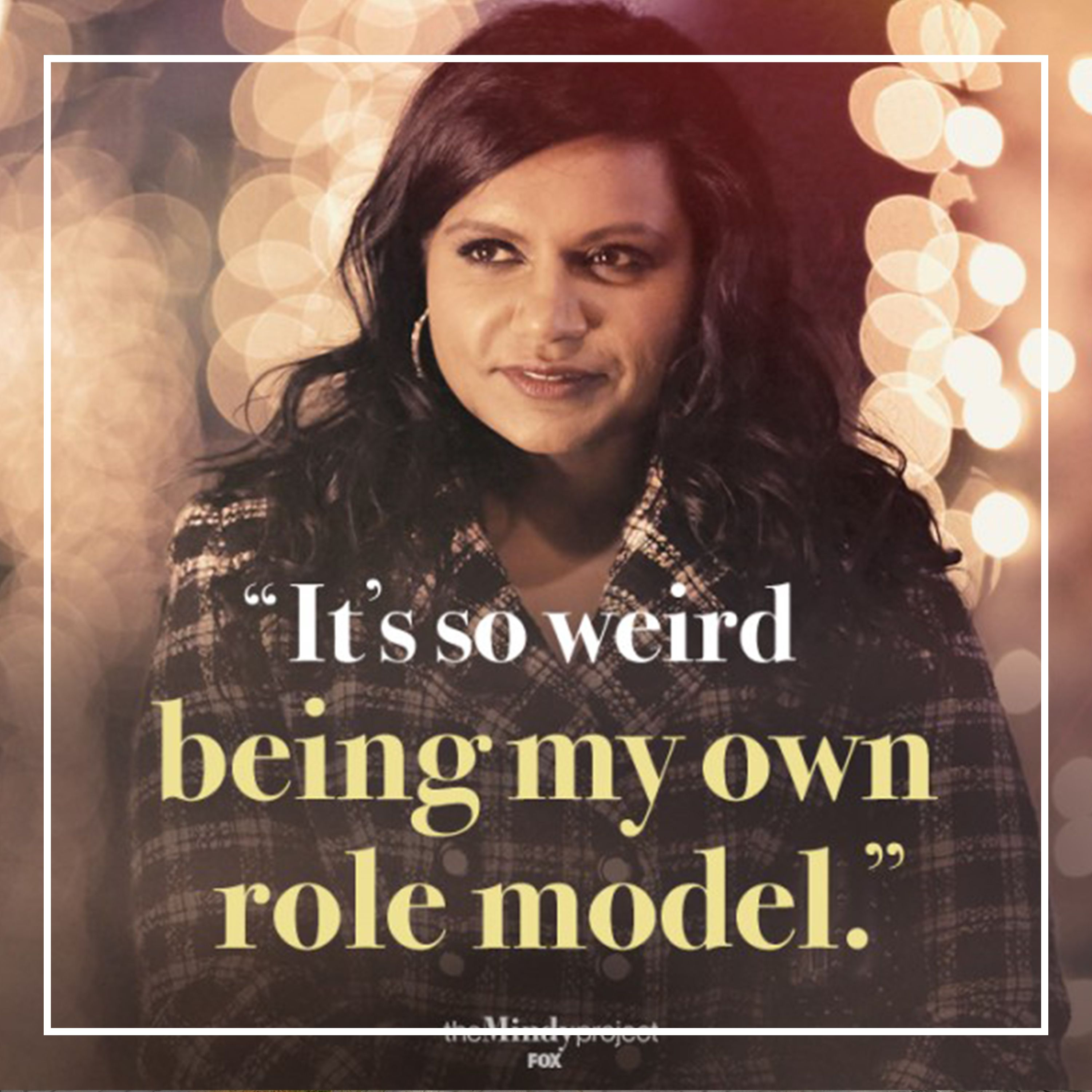Can T Get Enough Of The Confident Smart And Relatable Mindy Kaling As Dr Mindy Lahiri She Winds Her Way Mindy Kaling Quotes Mindy Kaling The Mindy Project