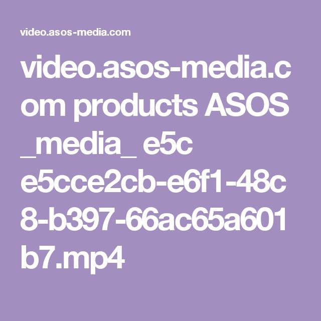 video.asos-media.com products ASOS _media_ e5c e5cce2cb-e6f1-48c8-b397-66ac65a601b7.mp4