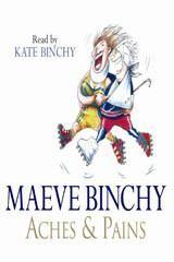 Aches & Pains Maeve Binchy