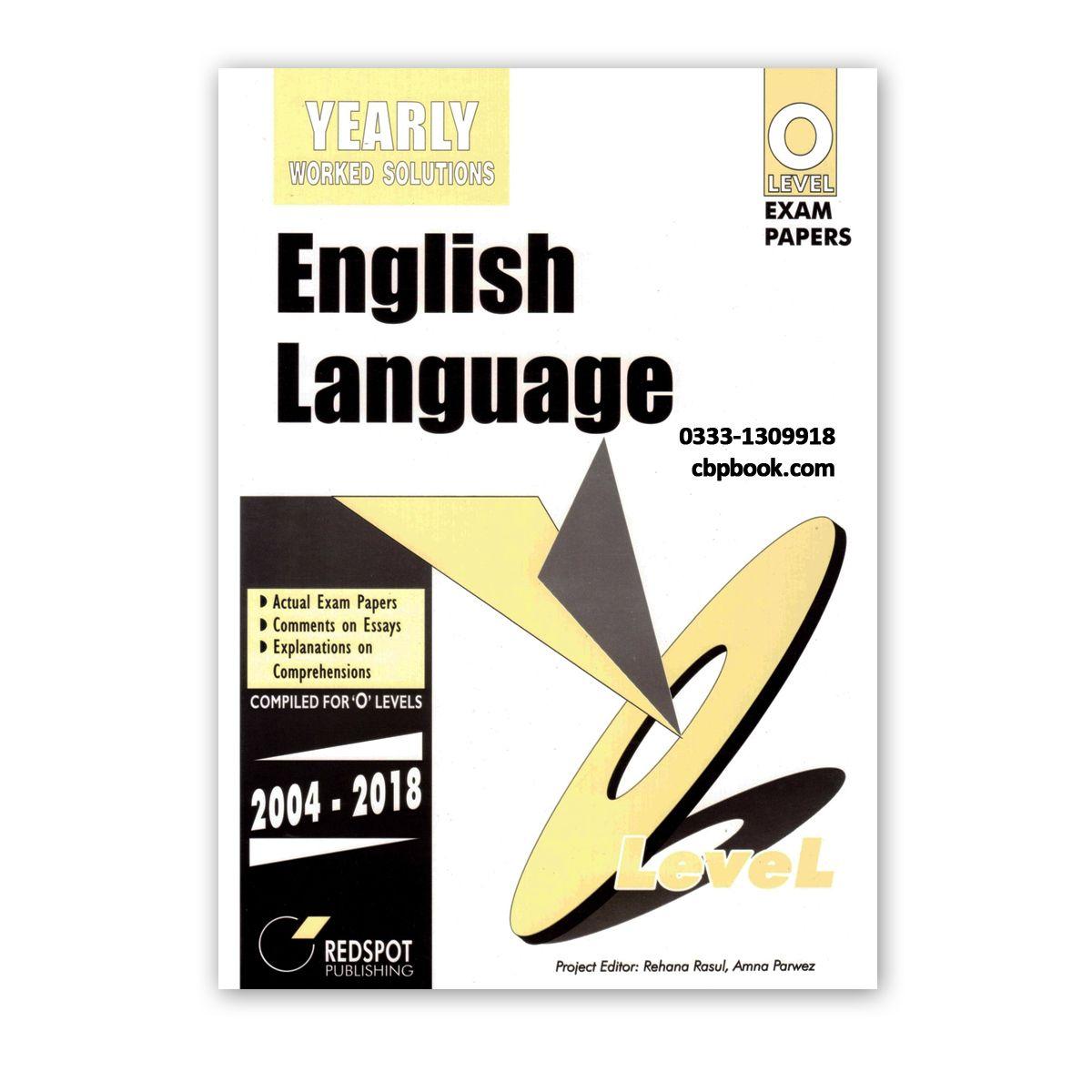 O Level ENGLISH LANGUAGE Yearly Solution 2019 Edition
