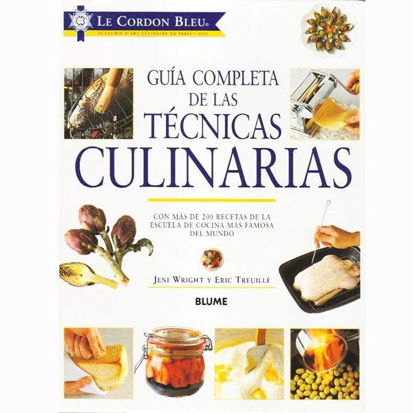 Libro Guía Completa De Las Técnicas Culinarias Le Cordon Bleu Le Cordon Bleu Escuela De Cocina Revistas De Cocina