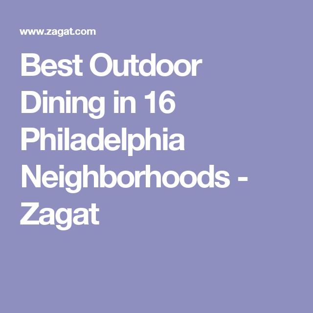 Best Outdoor Dining In 16 Philadelphia Neighborhoods   Zagat