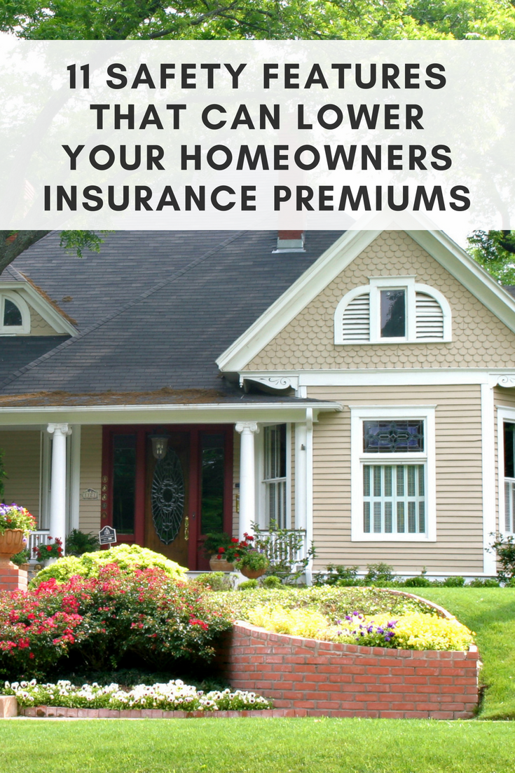 11 Safety Features That Can Lower Your Homeowners Insurance