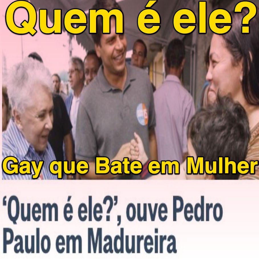 Quem é ele? [Gay que bate em Mulher] ➤ http://oglobo.globo.com/brasil/quem-ele-ouve-pedro-paulo-em-madureira-20036423 ②⓪①⑥ ⓪⑨ ⓪① #PPNunca