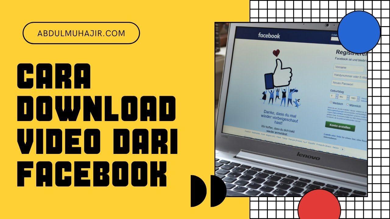 Cara Download Video Dari Facebook Tanpa Aplikasi Youtube Facebook Video