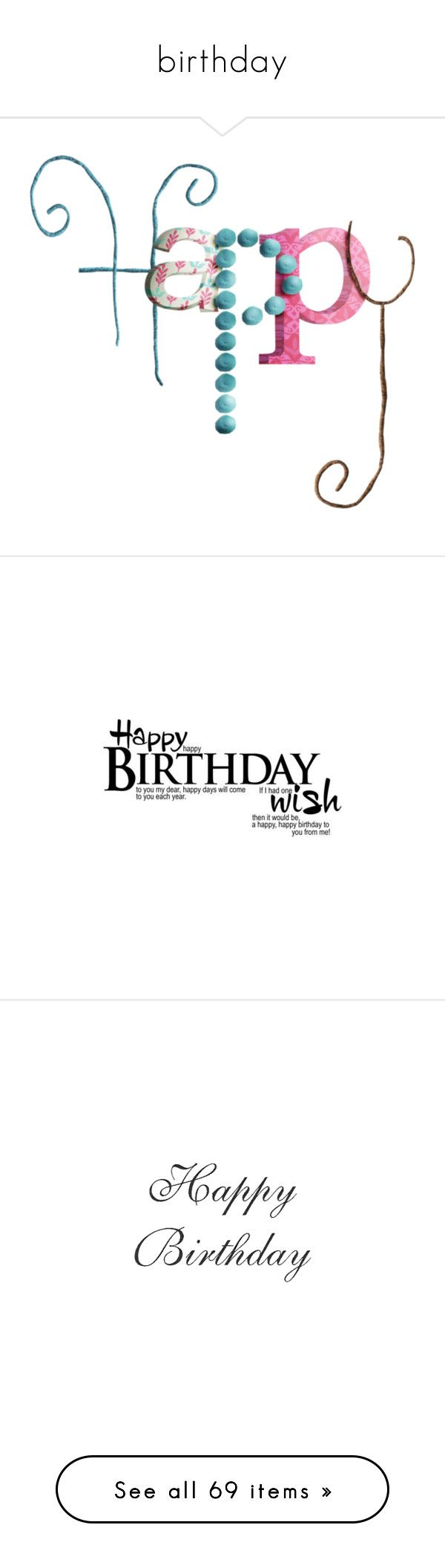 """""""birthday"""" by koala889 ❤ liked on Polyvore featuring birthday, words, happy birthday, text, backgrounds, phrase, quotes, saying, fillers and celebration"""
