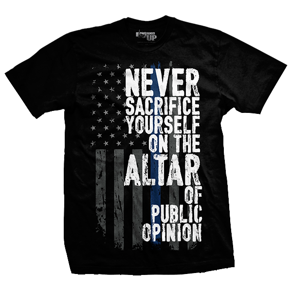 Front (Public Opinion): Never Sacrifice Yourself On The Altar Of Public Opinion.