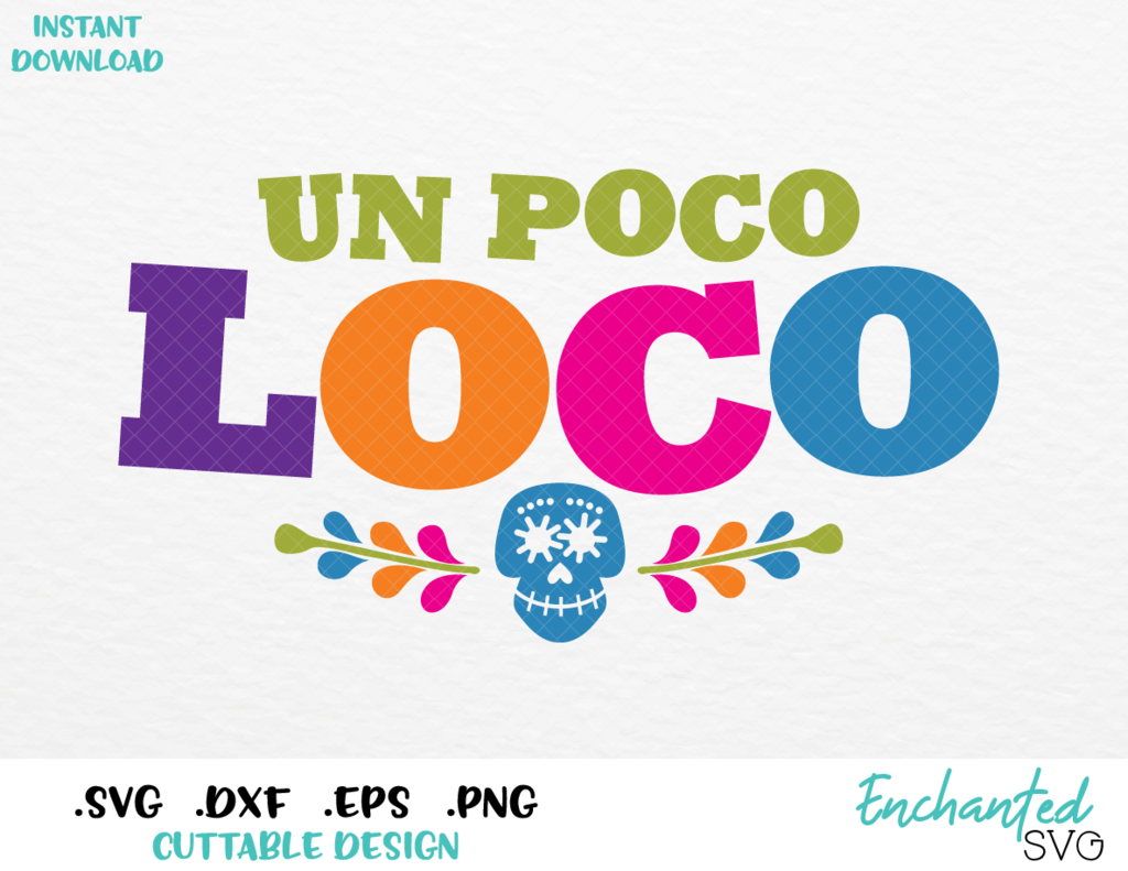 Coco You Make Un Poco Loco Inspired Svg Eps Dxf Png Format Svg Png Format Png