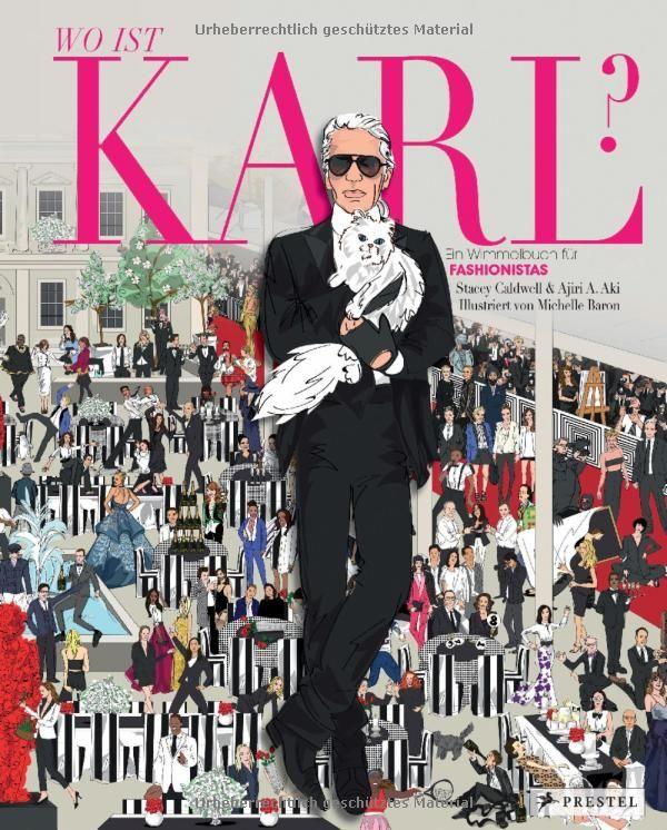 Wo ist Karl?: Ein Wimmelbuch für Fashionistas: Amazon.de: Stacey Caldwell, Ajiri A. Aki, Michelle Baron: Bücher