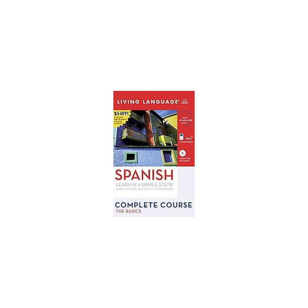 Living Language Complete Course Spanish : The Basics: Learn in 4 Simple Steps (Bilingual) (CD/Spoken