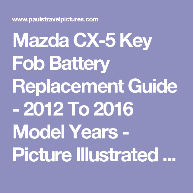 Mazda CX-5 Key Fob Battery Replacement Guide - 2012 To 2016 Model
