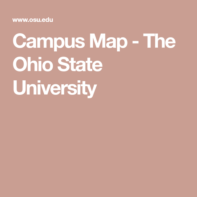 Campus Map The Ohio State University Osu In 2019 Pinterest