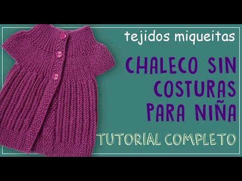 db4601e55 Cómo tejer un chaleco sin costuras para niña (tutorial completo) - YouTube