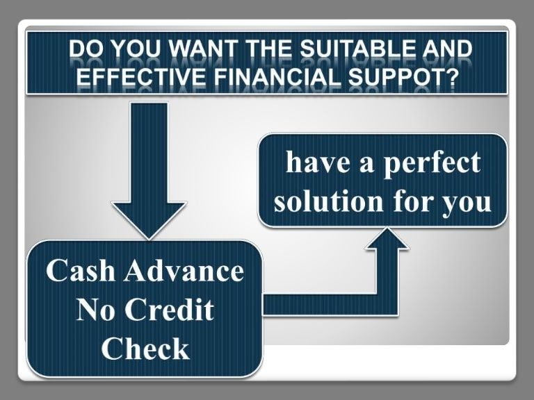 Cash Loans - Suitable Deal to Resolve Emergency Crisis   Cash Advance No Credit Check ...