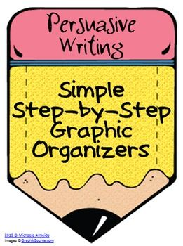 Persuasive (Opinion) Writing - Easy to follow graphic organizers ...
