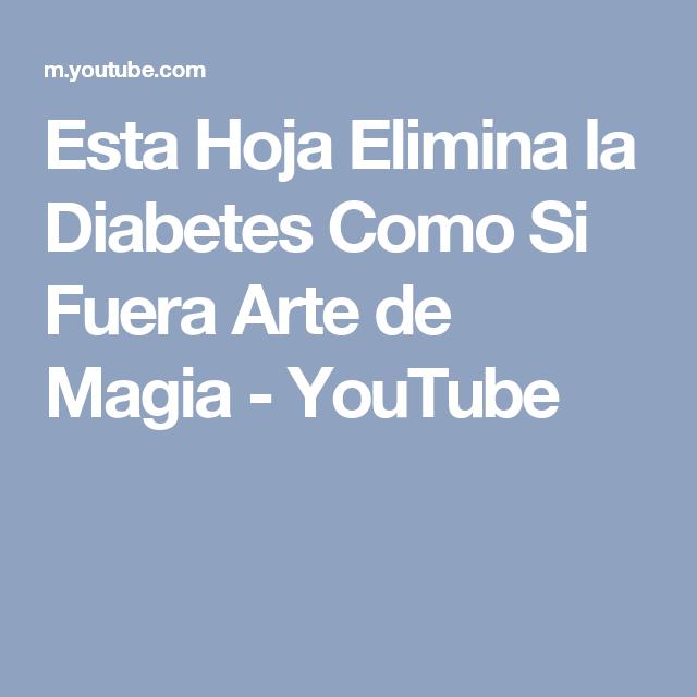 Esta Hoja Elimina  la Diabetes Como Si Fuera Arte de Magia - YouTube