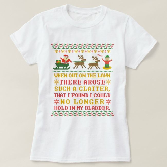 Funny Twas the Night Before Christmas Holiday Joke TShirt  The stockings were hung from the chimney with care