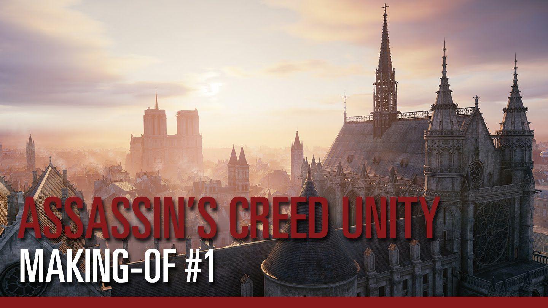 Assassin's Creed Unity - Making-of #1: Nouveau moteur, nouveau gameplay
