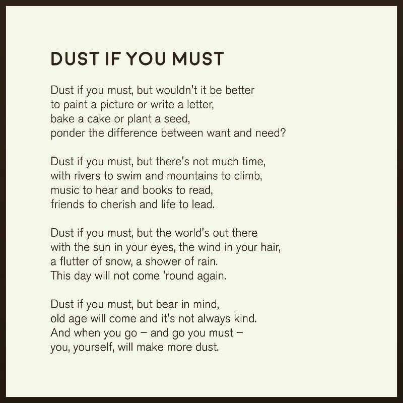 A Great Poem On How To Live Life Dust If You Must By Rose