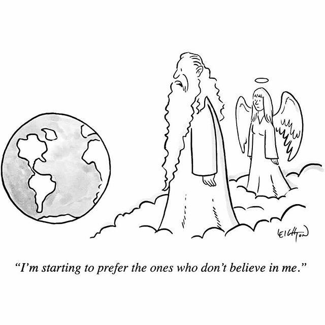 """"""" Estou começando a preferir aqueles que não acreditam em mim. """" ( Deus )"""