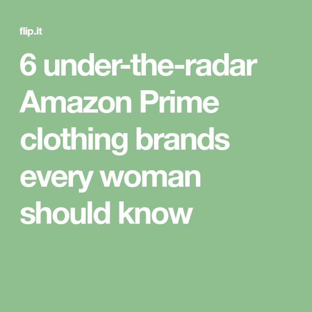 ca710455d4 6 under-the-radar Amazon Prime clothing brands every woman should know