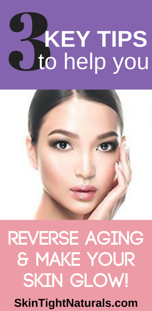 3 key tips to help you reverse aging make your skin glow 3 key tips to help you reverse aging make your skin glow solutioingenieria Gallery