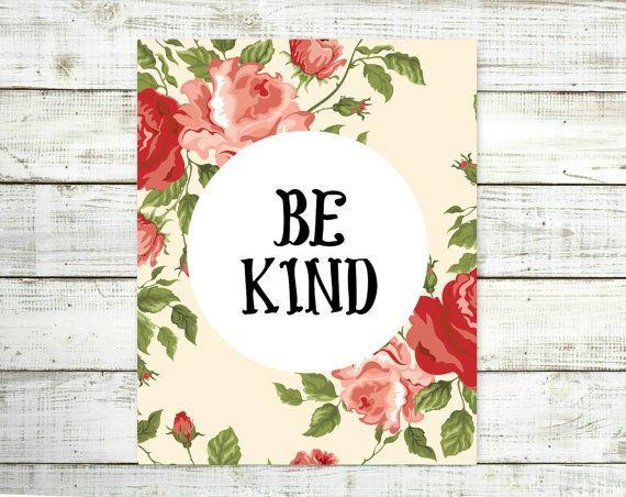 Be Kind 8x10 PrintRoses Quote by VeganArtByTafida on Etsy