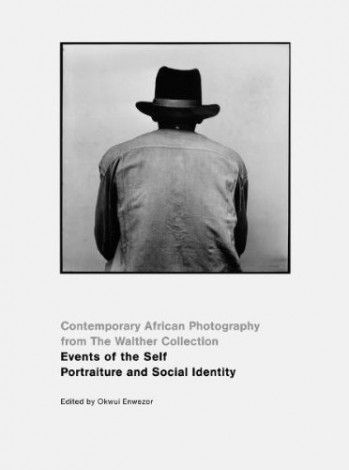 Contemporary African Photography from the Walther Collection. Events of the Self… – Contemporary And