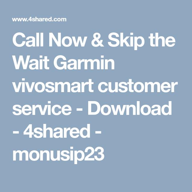 Call Now Skip The Wait Garmin Vivosmart Customer Service Download 4shared Monusip23 Garmin Vivosmart Vivosmart Garmin