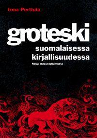 Groteski suomalaisessa kirjallisuudessa