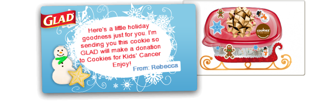 Because I just shared a virtual holiday cookie, GLAD gave a donation to Cookies for Kids' Cancer. Share your own cookie now!