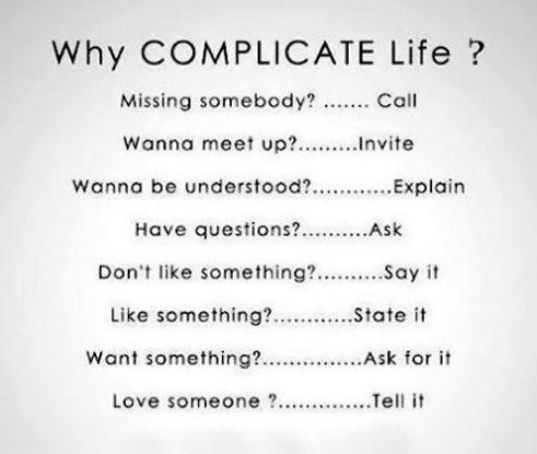 Funny Pictures Blog Life Is Simple Why Complicate Life Quotes Words