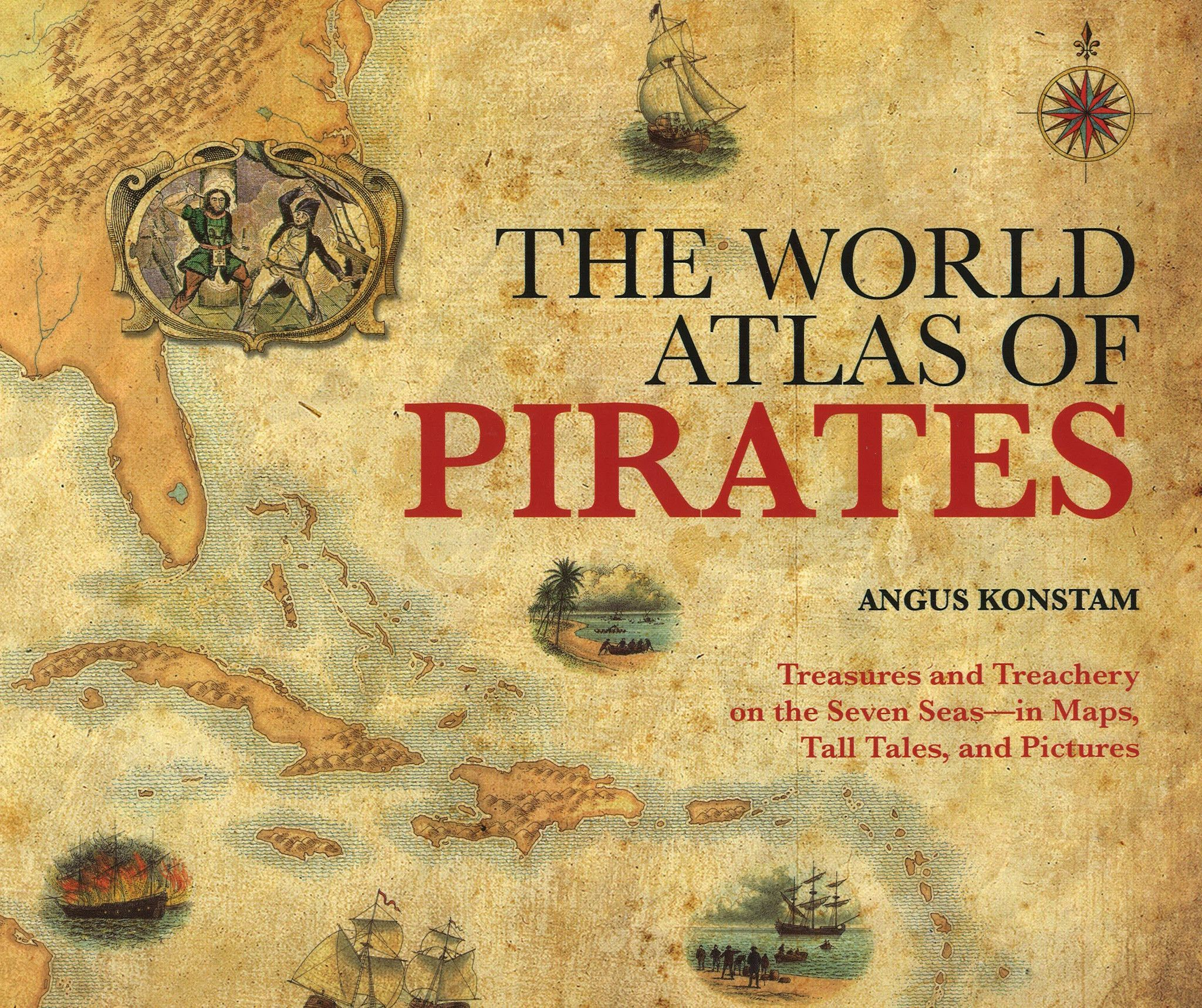 The world atlas of pirates treasures and treachery on the seven the world atlas of pirates treasures and treachery on the seven seas in gumiabroncs Images