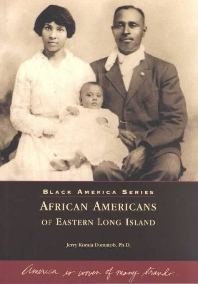African Americans of Eastern Long Island by Jerry Komia