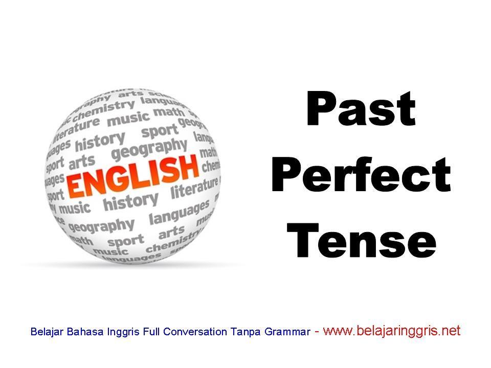 Past Perfect Tense Pengertian Rumus Dan Contoh Soal Latihan