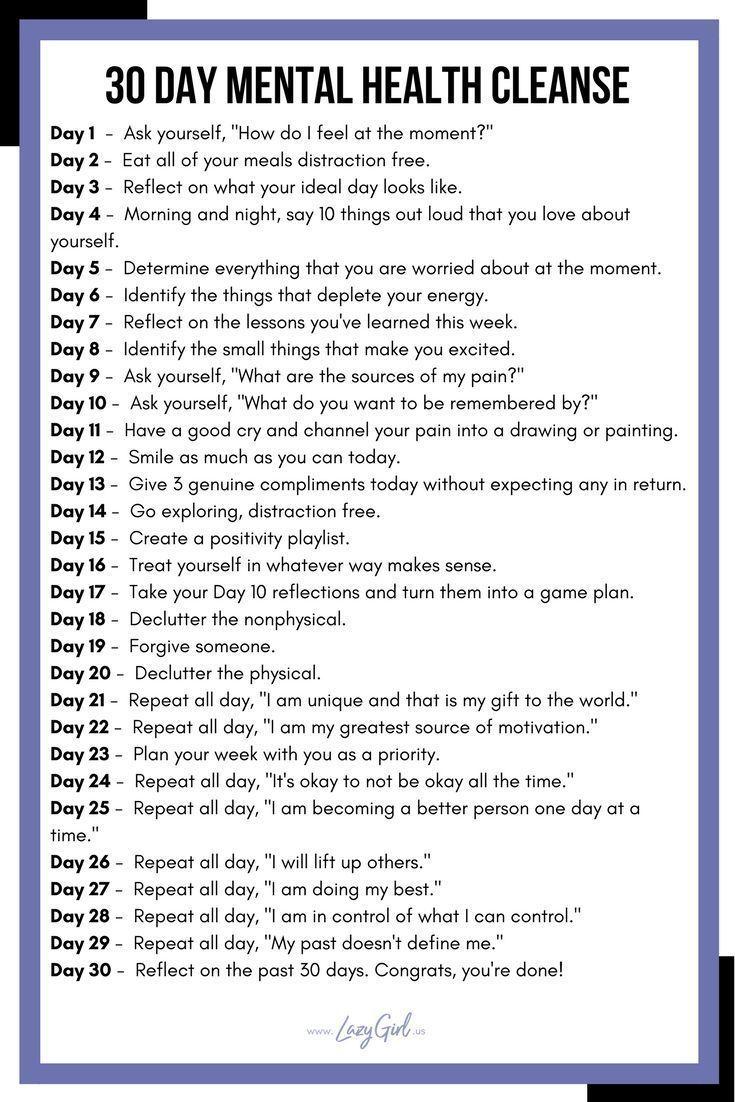 30-tägige Reinigung der psychischen Gesundheit - New Ideas #health #30tägige #Der #Gesundheit #psychischen #Reinigung 30 Day Mental Health Cleanse Weitere Details Anleitung finden Sie auf www.lazygirl.us - Nimm an meiner 30-Tage-Reinigung für psychische Gesundheit teil! Einfache, leicht zugängliche und augenöffnende tägliche Aufgaben, mit denen Sie die Kontrolle über Ihre geistige Gesundheit wiedererlangen können. über Leslie | Lazy Girl Blog #happynewyear2020quotes