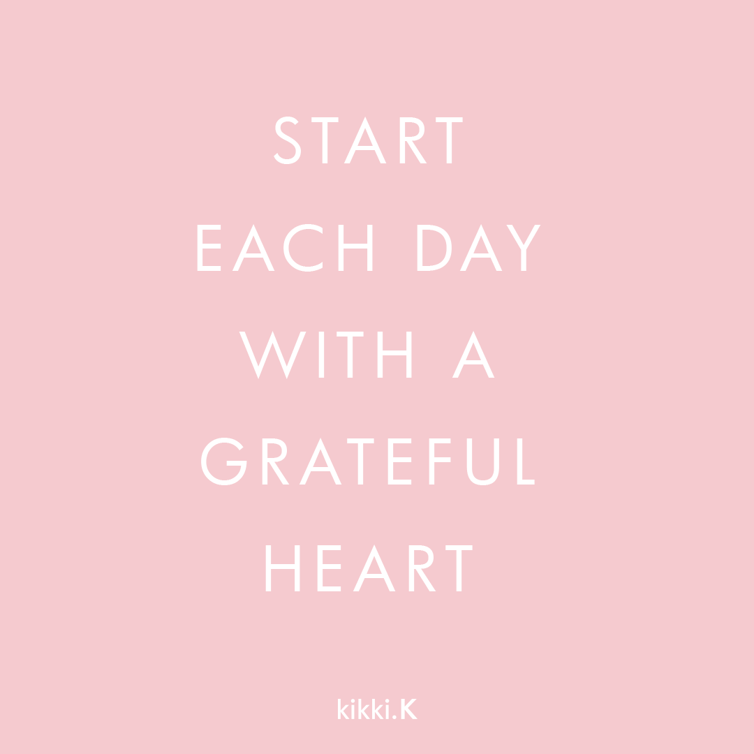 Inspirational Day Quotes: Start Each Day With A Grateful Heart