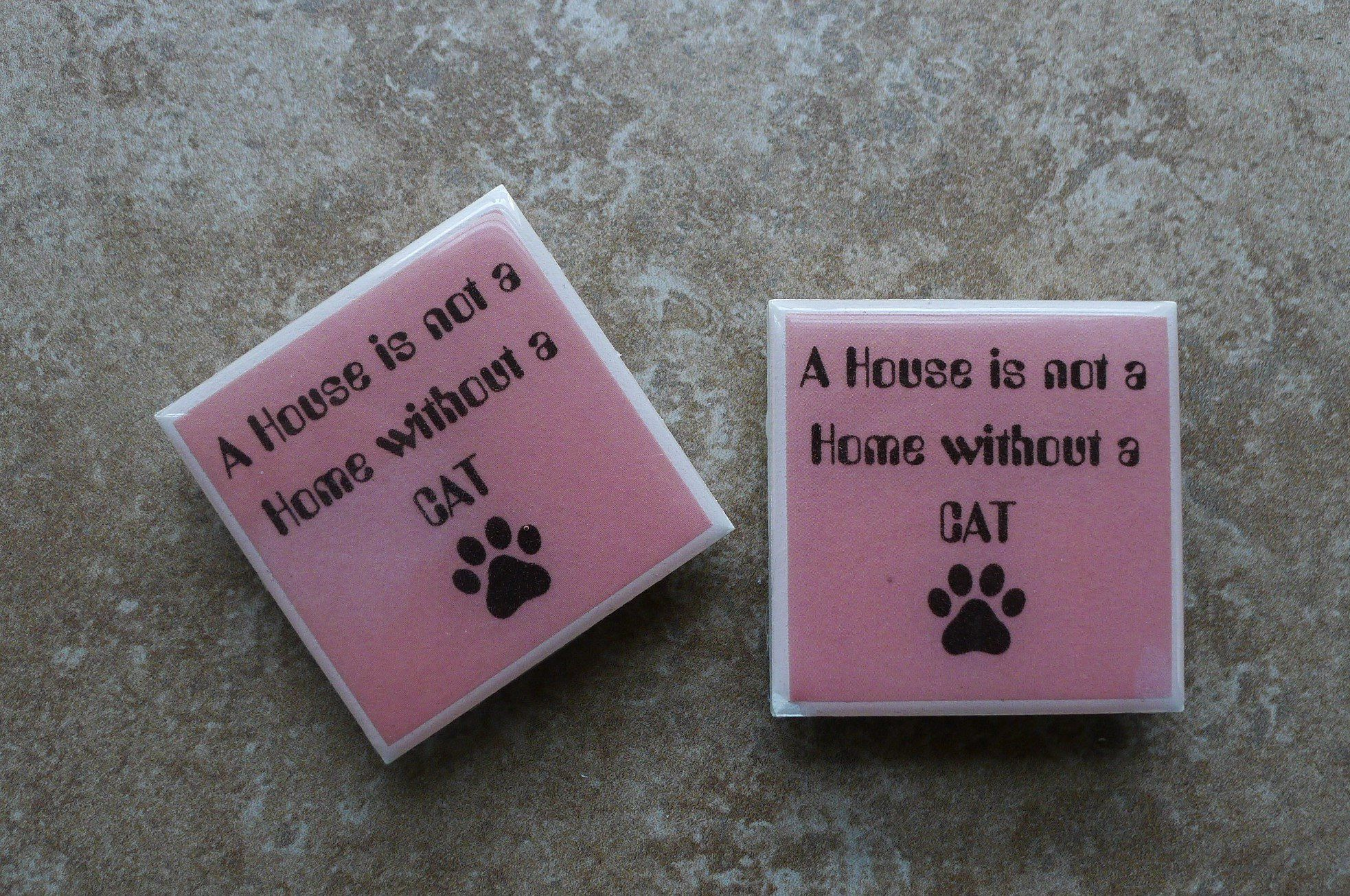 A House Is Not A Home Without A Cat Resin Tile Magnets Cute
