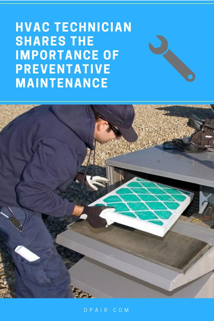 Hvac Technician Shares The Importance Of Preventative Maintenance Dp Air Hvac Technician Hvac Maintenance Maintenance