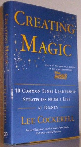 Image result for CREATING MAGIC: 10 COMMON SENSE LEADERSHIP STRATEGIES FROM A LIFE OF DISNEY book