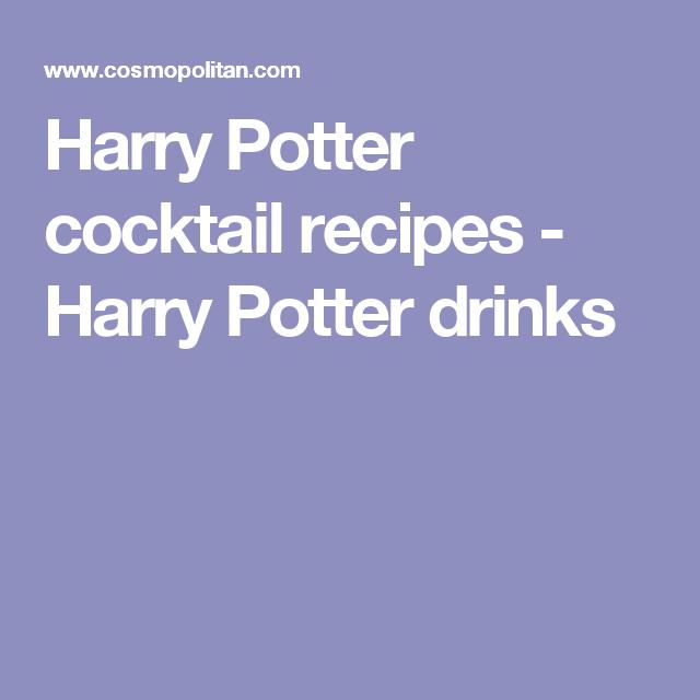 Harry Potter cocktail recipes - Harry Potter drinks