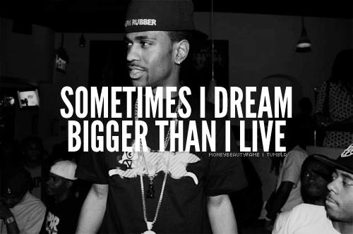 Big Sean Quotes!