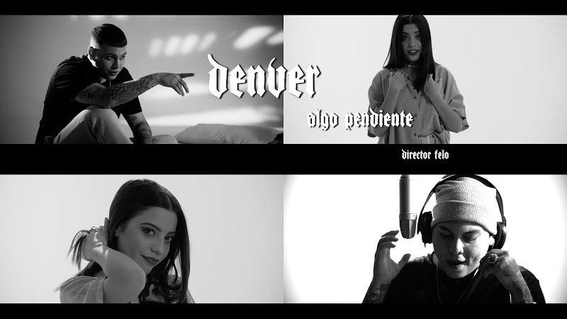 DENVER - ¨Algo pendiente¨ - Videoclip - Director: Felo. Portal Del Vídeo Clip Cubano. Música cubana. Reguetón. Trap. CUBA.