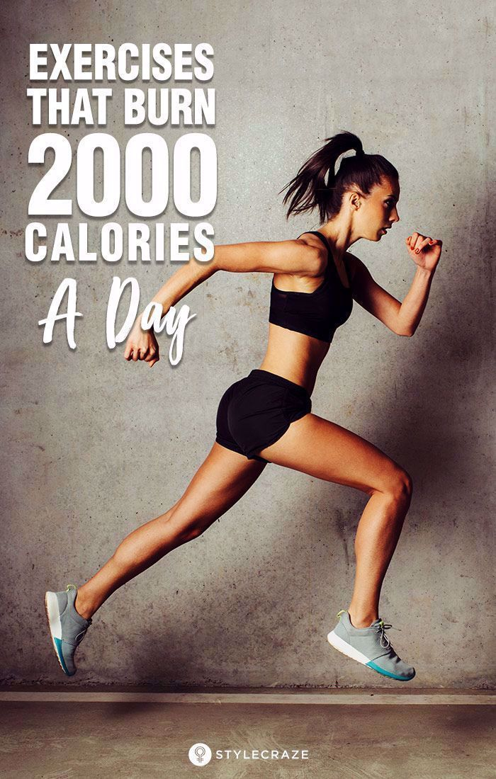9 Best Exercises To Burn 2000 Calories A Day: Burning 2000 calories a day is easier said than done....