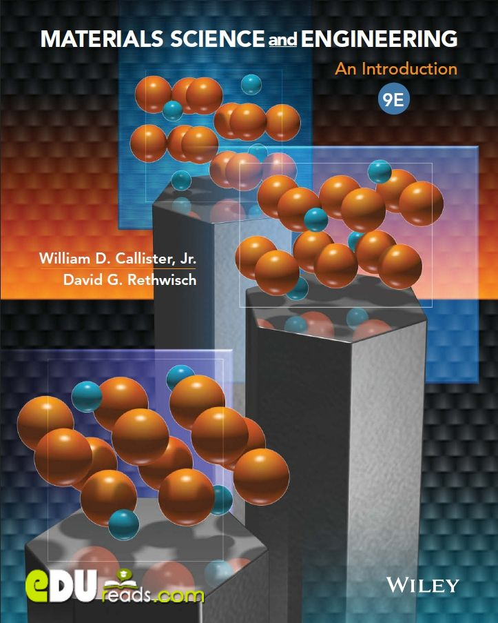 MATERIALS SCIENCE AND ENGINEERING: AN INTRODUCTION, 9TH EDITION