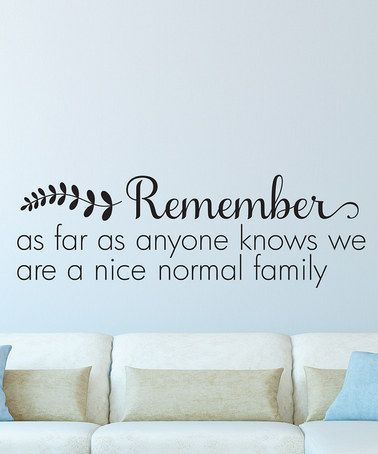 loving this 'nice normal family' wall decal on #zulily! #zulilyfinds