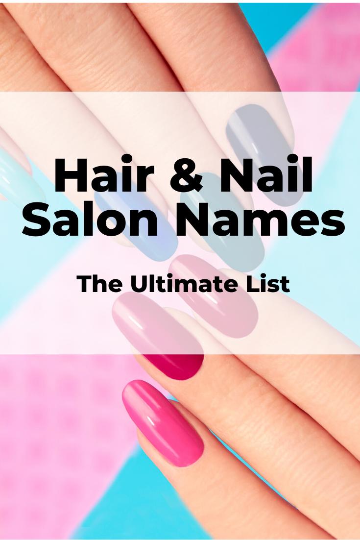 Nail Salon Names And Hair Salon Names In 2020 Nail Salon Names Salon Names Hair Salon Names