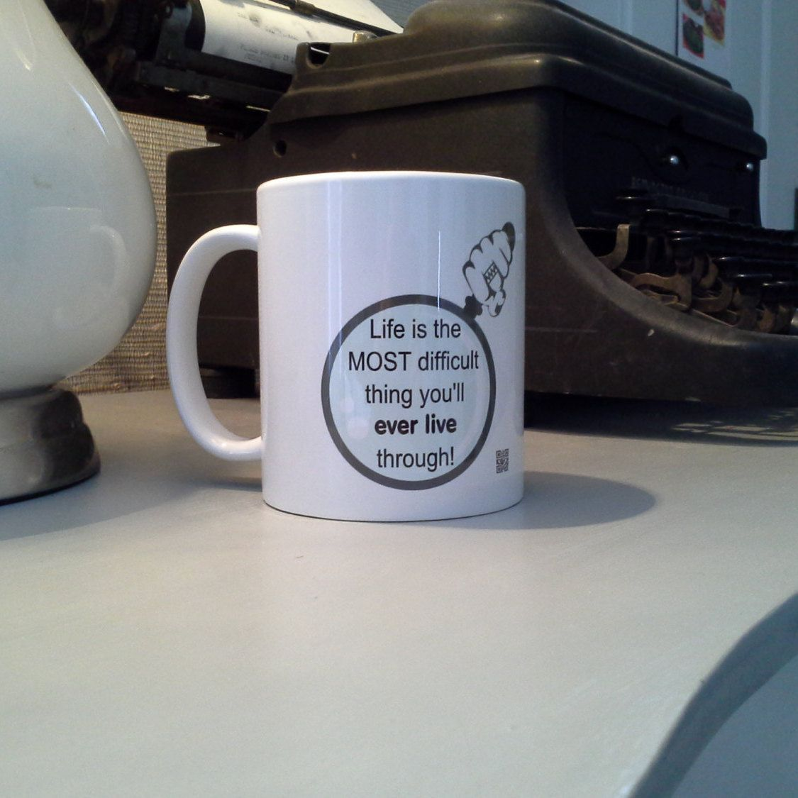 """A coffee mug that works well for the Psychiatrist """"Life is"""